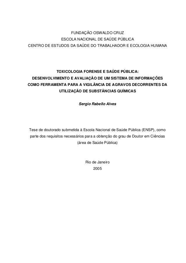 FUNDAÇÃO OSWALDO CRUZ ESCOLA NACIONAL DE SAÚDE PÚBLICA CENTRO DE ESTUDOS DA SAÚDE DO TRABALHADOR E ECOLOGIA HUMANA TOXICOL...