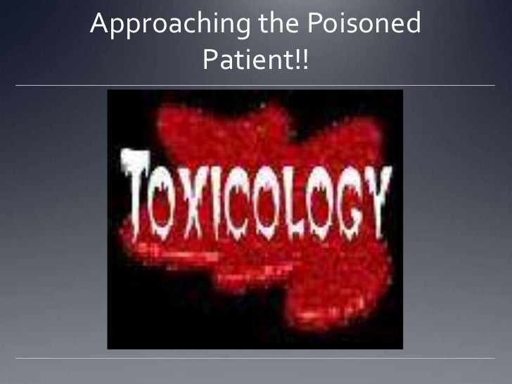 Approaching the Poisoned Patient!!<br />