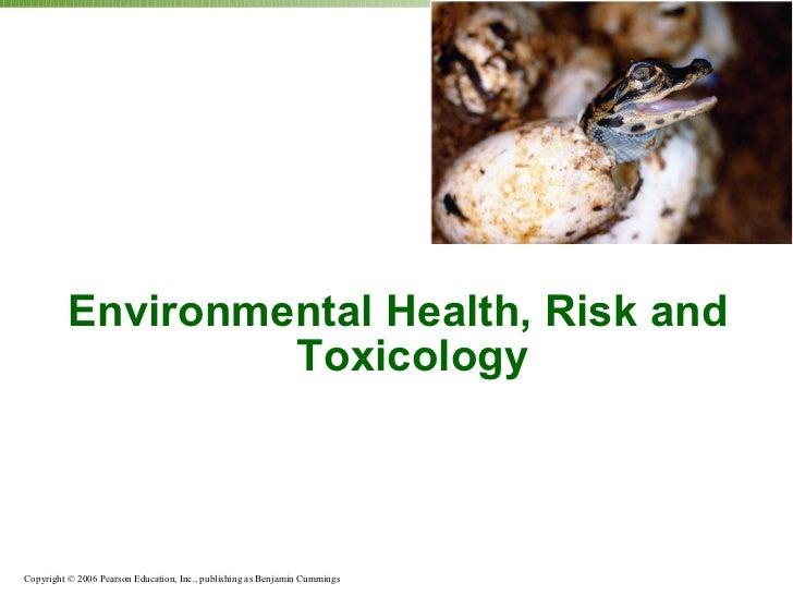 <ul><li>Environmental Health, Risk and Toxicology </li></ul>