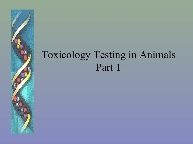 Toxicology Testing in Animals Part 1
