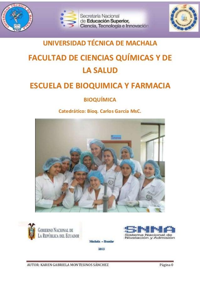 UNIVERSIDAD TÉCNICA DE MACHALA  FACULTAD DE CIENCIAS QUÍMICAS Y DE LA SALUD ESCUELA DE BIOQUIMICA Y FARMACIA BIOQUÍMICA Ca...