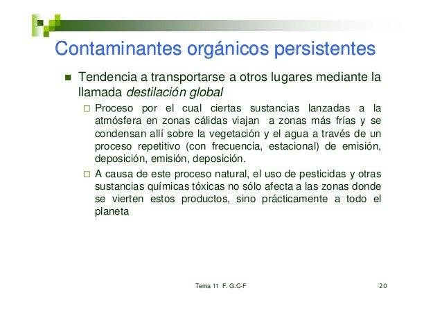 Contaminantes orgánicos persistentes  Tendencia a transportarse a otros lugares mediante la  llamada destilación global   ...