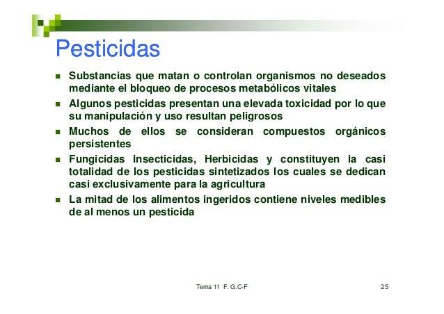 Pesticidas Substancias que matan o controlan organismos no deseados mediante el bl    di t l bloqueo d procesos metabólico...