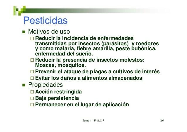 Pesticidas Motivos de uso   Reducir la incidencia de enfermedades   transmitidas por insectos (parásitos) y roedores   y c...