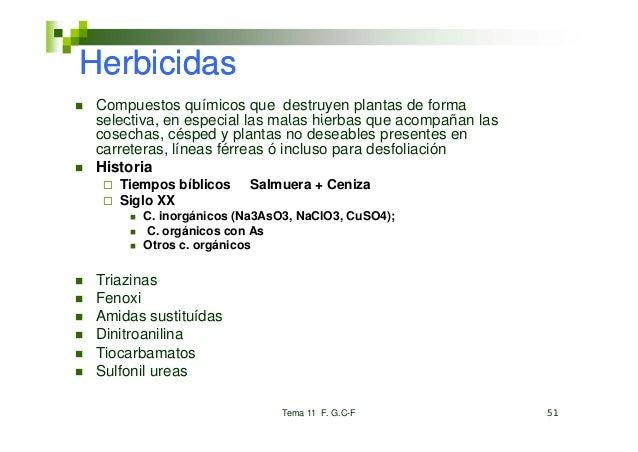 Herbicidas Compuestos químicos que destruyen plantas de forma selectiva, selectiva en especial las malas hierbas que acomp...