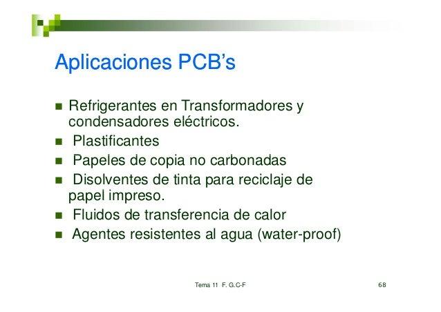 Aplicaciones PCB's Refrigerantes en Transformadores y condensadores eléctricos                  eléctricos.  Plastificante...