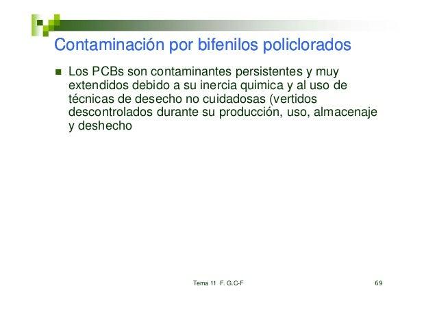 Contaminación por bifenilos policlorados Los PCBs son contaminantes persistentes y muy extendidos debido a su inercia quim...