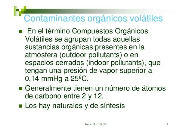 Contaminantes orgánicos volátiles                g En el término Compuestos OrgánicosVolátilesV látil se agrupan t d aquel...