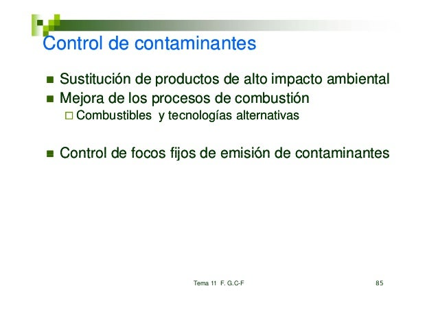 Co t oControl de co ta           contaminantes                   a tes Sustitución de productos de alto impacto ambiental ...