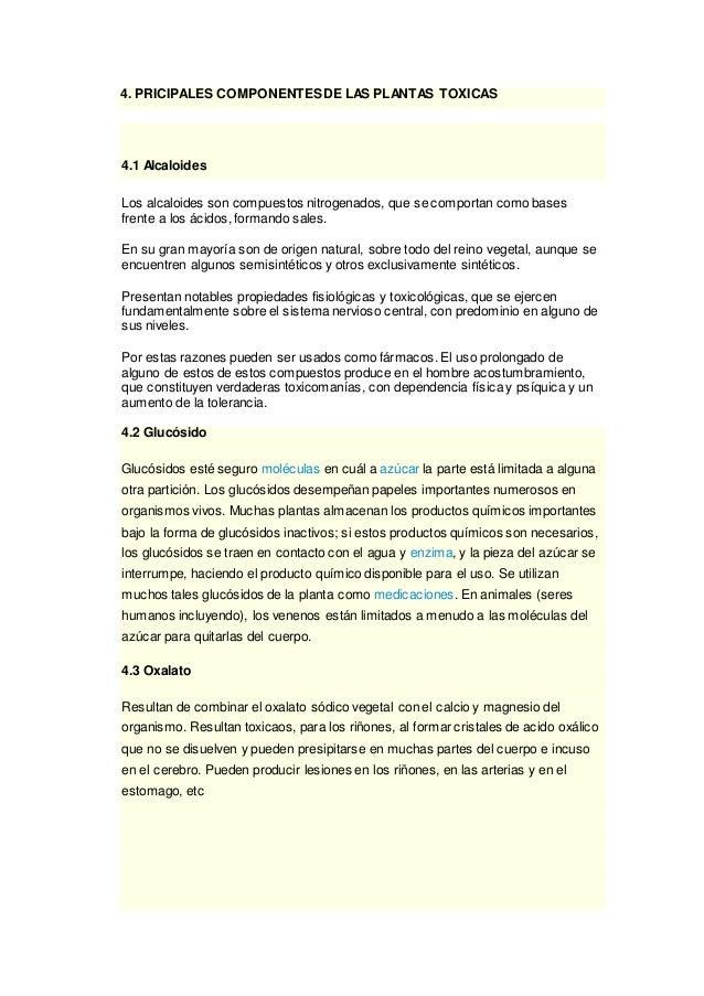 4. PRICIPALES COMPONENTESDE LAS PLANTAS TOXICAS 4.1 Alcaloides Los alcaloides son compuestos nitrogenados, que se comporta...