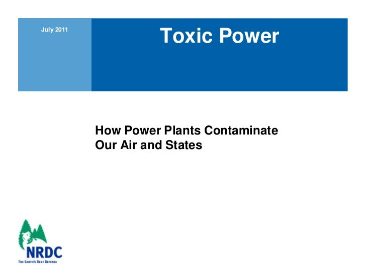 How Power Plants Contaminate Our Air and States<br />Toxic Power<br />July 2011<br />