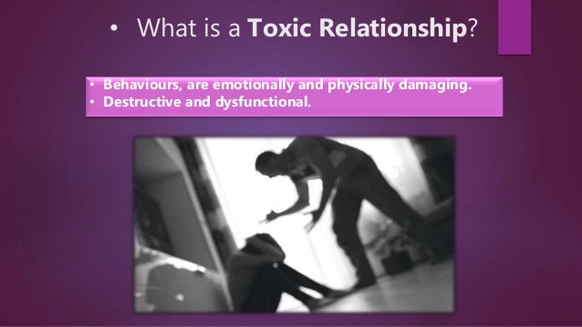 Are relationships toxic that What Is