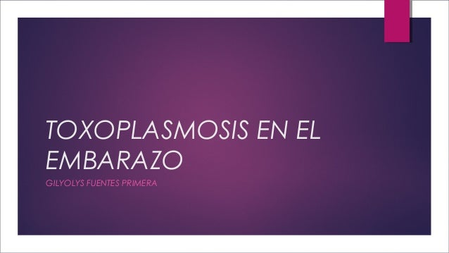 Toxoplasmosis en el embarazo.pdf