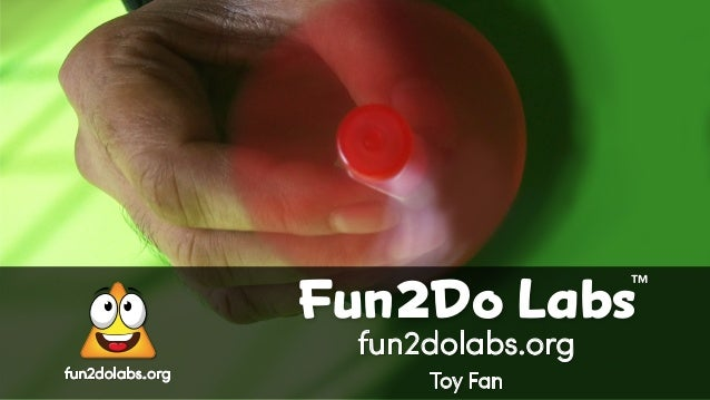 fun2dolabs.org fun2dolabs.org Toy Fan Fun Do Labs TM 2