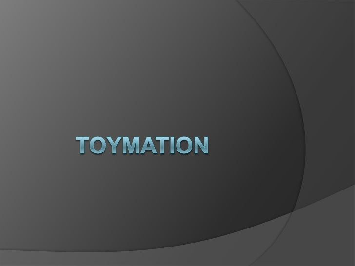 History of Toymation   When Toymation was created, it was    poised to become the market leader in web    based sales of ...