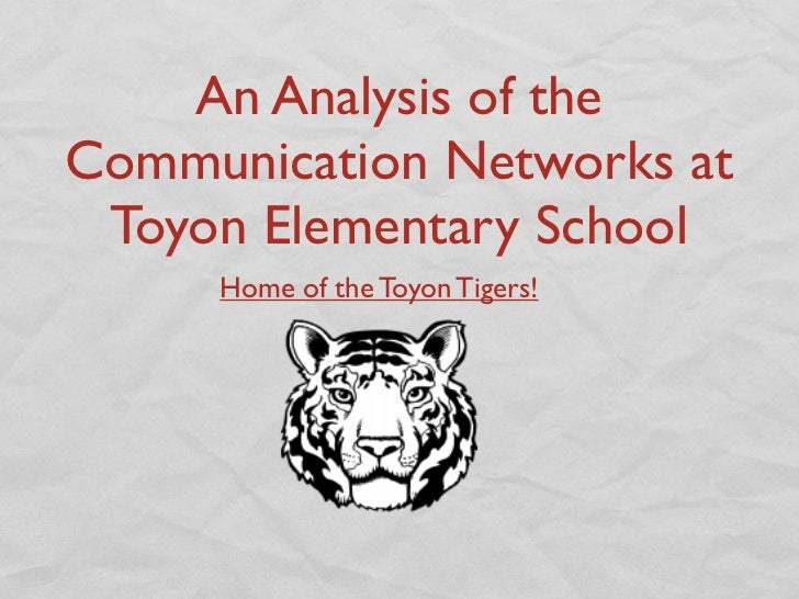 An Analysis of theCommunication Networks at Toyon Elementary School     Home of the Toyon Tigers!