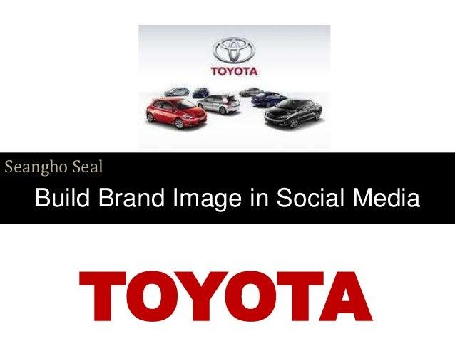 TOYOTA Seangho Seal Build Brand Image in Social Media