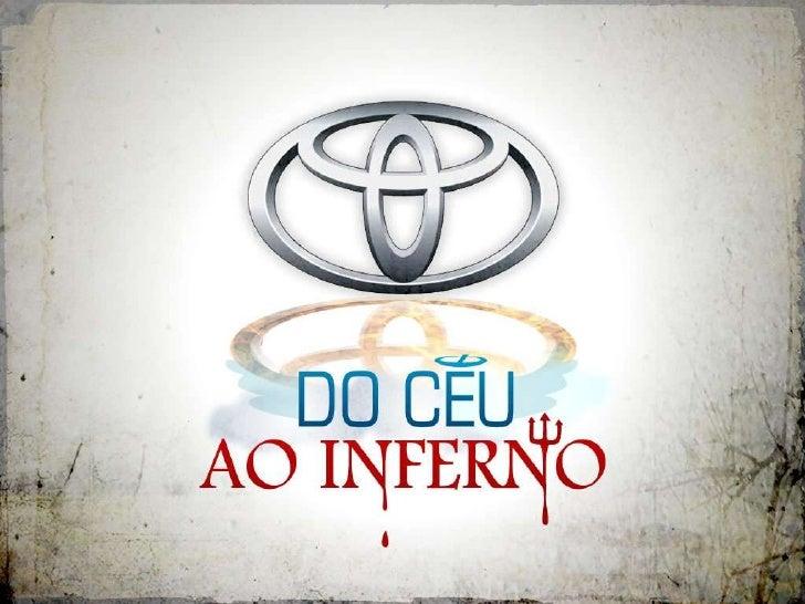 Toyota - Do Céu ao Inferno