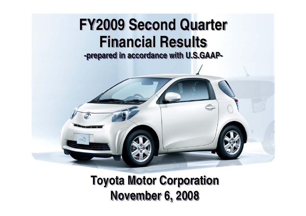 FY2009 Second Quarter   Financial Results --prepared in accordance with U.S.GAAP-   prepared                    U.S.GAAP- ...