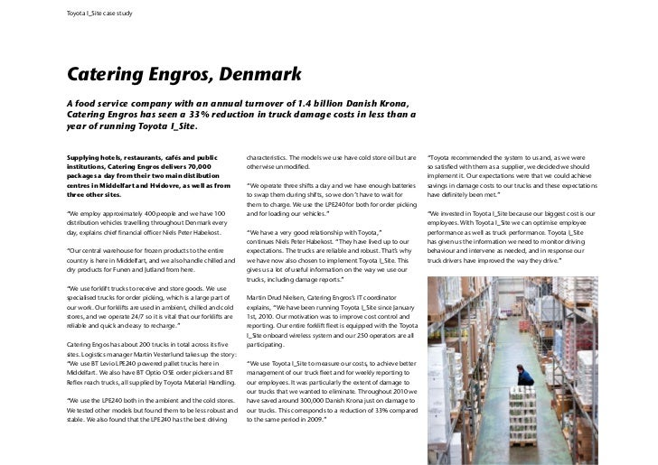 Toyota I_Site case studyCatering Engros, DenmarkA food service company with an annual turnover of 1.4 billion Danish Krona...