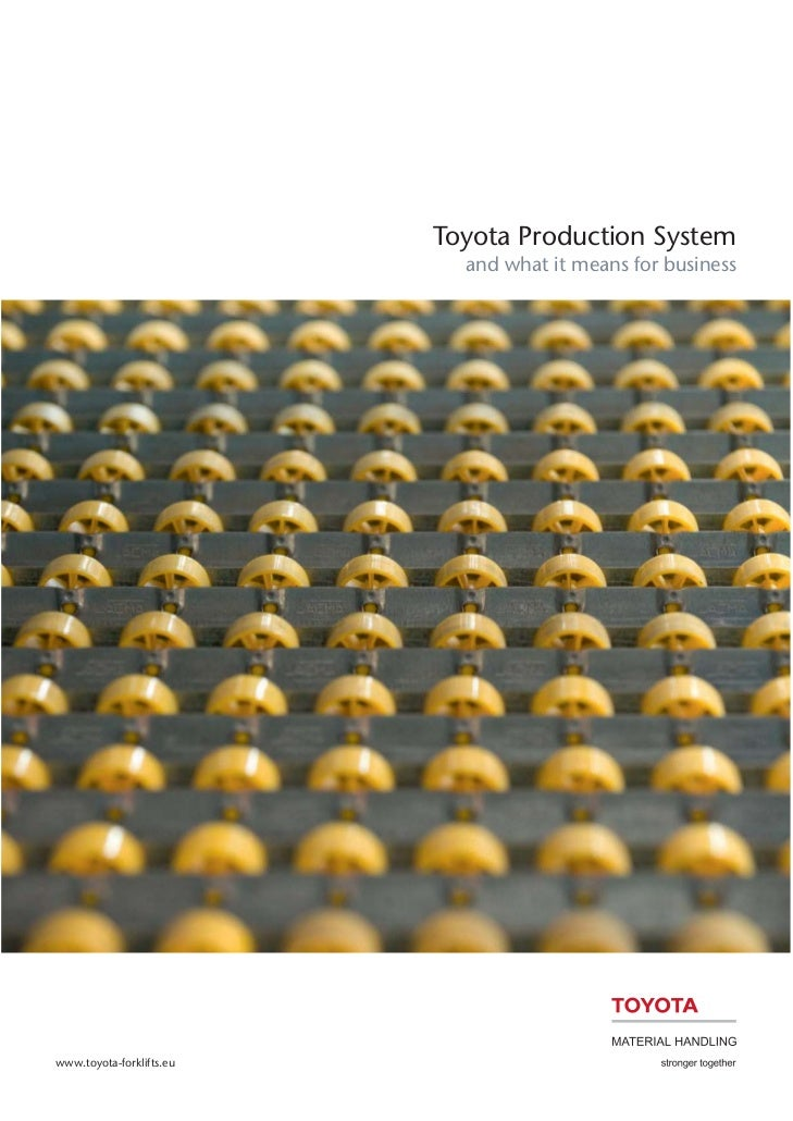 Toyota Production System                            and what it means for businesswww.toyota-forklifts.eu