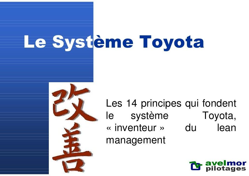 Le Système Toyota          Les 14 principes qui fondent        le    système        Toyota,        « inventeur »    du    ...
