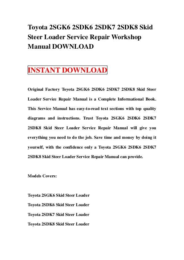 Toyota 2SGK6 2SDK6 2SDK7 2SDK8 SkidSteer Loader Service Repair WorkshopManual DOWNLOADINSTANT DOWNLOADOriginal Factory Toy...