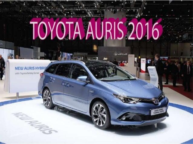 Những hình ảnh của dòng xe Toyota Auris 2016