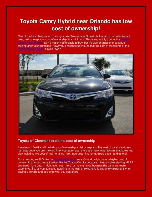 Toyota Camry Hybrid near Orlando has lowcost of ownership!One of the best things about owning a new Toyota near Orlando is...