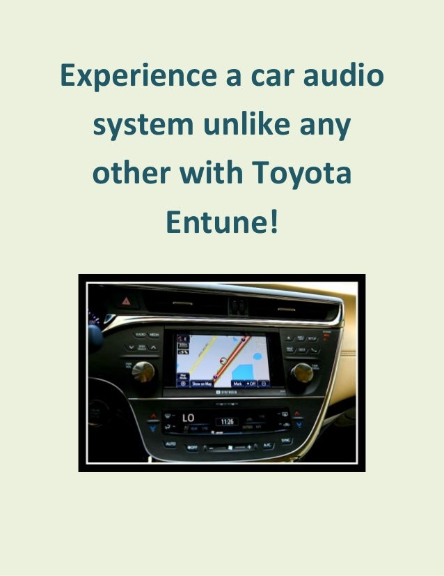 Experience a car audio system unlike any other with Toyota Entune!