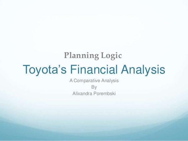 toyota economic analysis Toyota motor corporation's pestel/pestle analysis (political economic social  technological ecological legal) case study of external factors in.