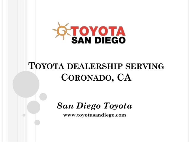 San Diego Toyota Dealers >> Toyota Dealership Serving Coronado Ca