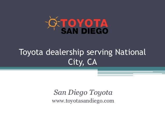 San Diego Toyota Dealers >> Toyota Dealership Serving National City Ca