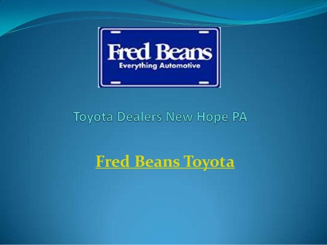 Fred Beans Toyota >> Toyota Dealers New Hope Pa Fred Beans Toyota