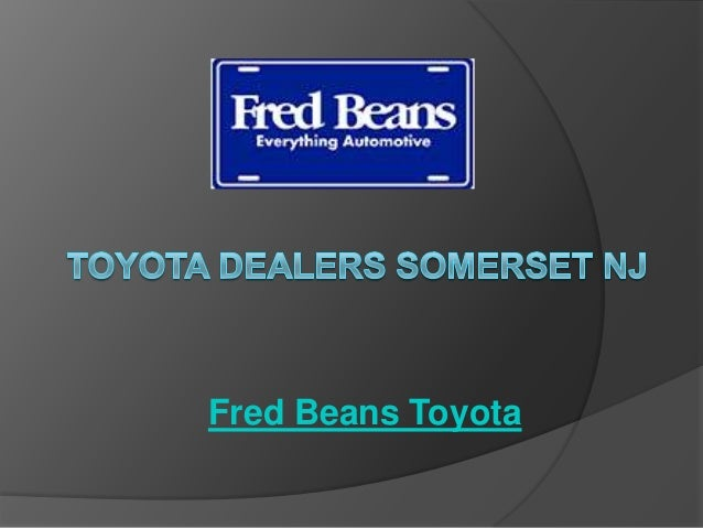 Fred Beans Toyota >> Toyota Dealers Somerset Nj Fred Beans Toyota