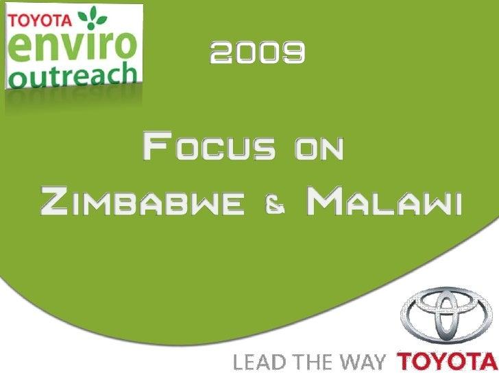 2009<br />Focus on <br />Zimbabwe & Malawi<br />