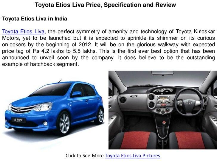 Toyota Etios Liva Price, Specification and ReviewToyota Etios Liva in IndiaToyota Etios Liva, the perfect symmetry of amen...