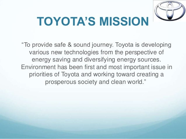 toyota mission statement Mission statement the mission of grappone automotive is dedication to building lifelong relationships with our team members, guests and community by serving with.
