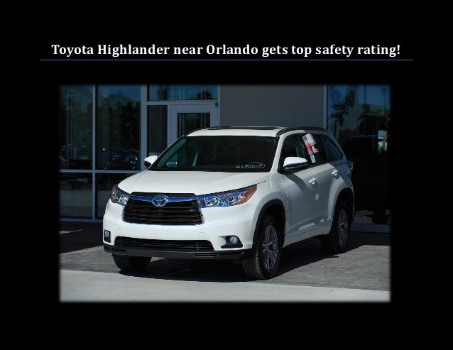 Toyota Highlander near Orlando gets top safety rating!
