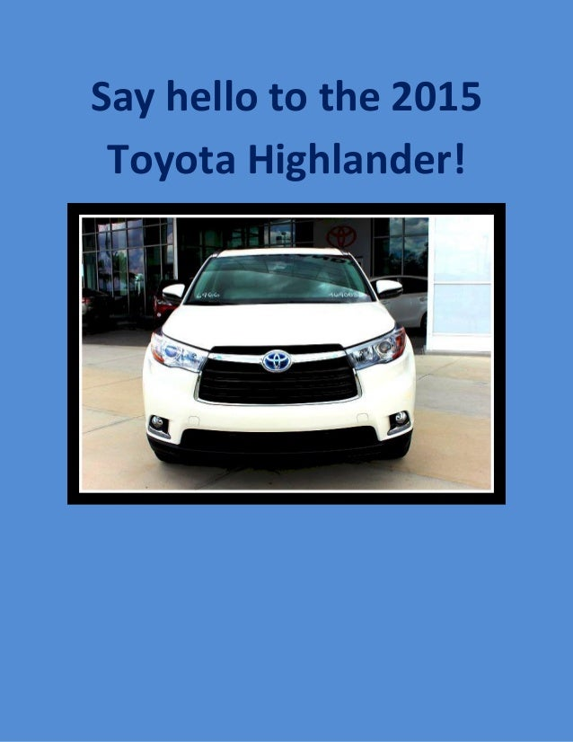 Say hello to the 2015 Toyota Highlander!