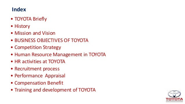 performance objectives of toyota Values and objectives: the four goals are as toyota is convinced that the company goals can be reached in the • solving daily performance problems.