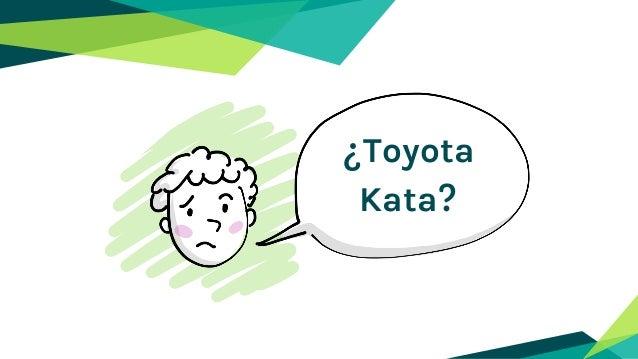 ¿Toyota Kata?