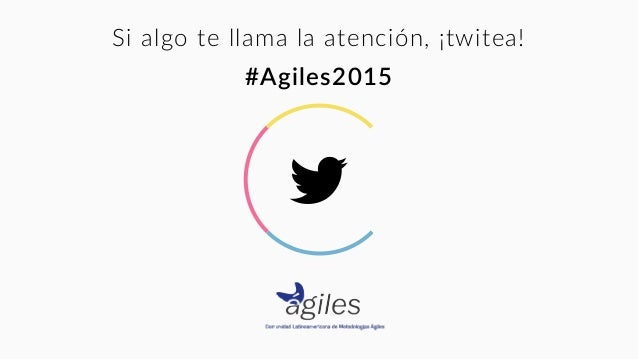 $ Si algo te llama la atención, ¡twitea! #Agiles2015