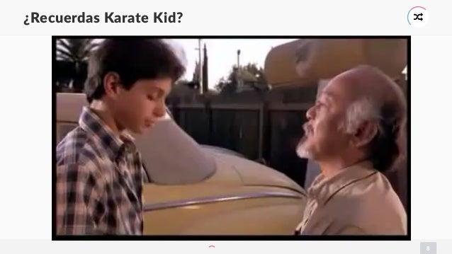8 ¿Recuerdas Karate Kid? *