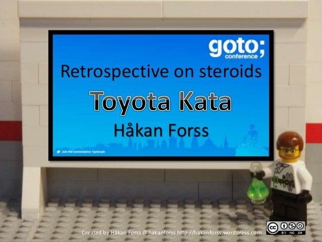 Retrospective on steroids Håkan Forss Created by Håkan Forss @hakanforss http://hakanforss.wordpress.com