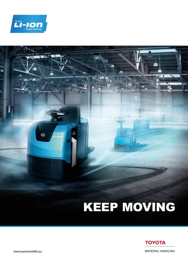 Keep Moving  www.toyota-forklifts.eu