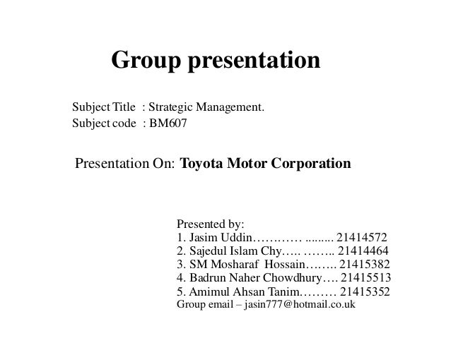 a description of toyota motor corporation Analysis of toyota motor corporation by thembani nkomo 1 toyota  corporate overview: founded in 1937, toyota motor corporation is a  japanese.