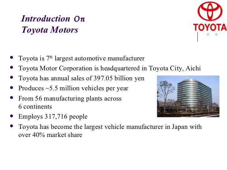 introduction of toyota Toyota motor corporation is a japan-based company mainly engaged in the auto industry and business financial company operates through three busines.