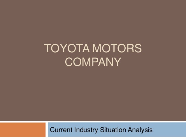 TOYOTA MOTORS COMPANY Current Industry Situation Analysis