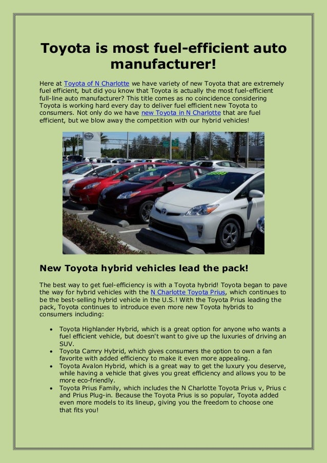 Toyota is most fuel-efficient automanufacturer!Here at Toyota of N Charlotte we have variety of new Toyota that are extrem...